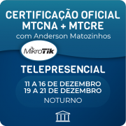 Combo Certificações Oficiais Mikrotik - MTCNA + MTCRE com Anderson Matozinhos - Telepresencial
