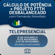 Combo de cursos Projeto FTTH Desbalanceado + Cálculo de Potência com Fernando Morellato - Telepresencial