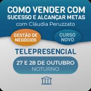 Como vender com sucesso e alcançar metas com Claudia Peruzzato - Telepresencial