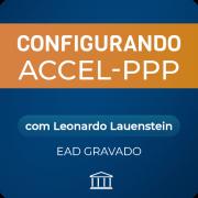 Configurando Accel-PPP com Leonardo Lauenstein - GRAVADO