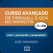 Curso Avançado de Firewall e QoS no MikroTik com Leonardo Lauenstein - GRAVADO