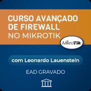 Curso Avançado de Firewall no MikroTik com Leonardo Lauenstein - GRAVADO
