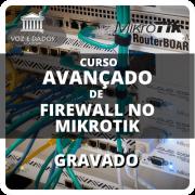 Curso Avançado de Firewall no Mikrotik - Gravado