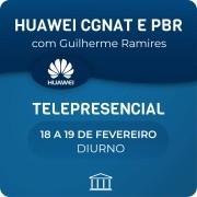 Curso Avançado de Huawei PBR, CGNAT & PPPoE com Guilherme Ramires