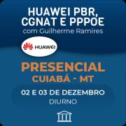 Curso Avançado de Huawei PBR, CGNAT & PPPoE com Guilherme Ramires - Presencial