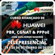 Curso Avançado de Huawei PBR, CGNAT & PPPoE com Guilherme Ramires - Telepresencial - #2