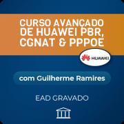 Curso Avançado de Huawei PBR, CGNAT & PPPoE com Guilherme Ramires - GRAVADO
