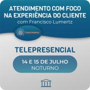 Curso de Atendimento Focado na Experiência do Cliente com Francisco Lumertz - Telepresencial