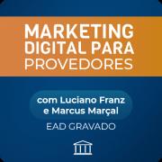 Curso de Marketing Digital para Provedores - com Luciano Franz e Marcus Marçal - GRAVADO