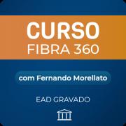 Curso Fibra360 com Fernando Morellato - GRAVADO