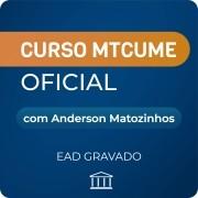 Curso MTCUME com Anderson Matozinhos - GRAVADO