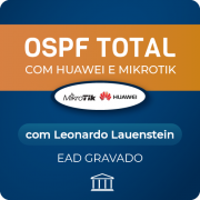 Curso OSPF Total - com Huawei e Mikrotik - com Leonardo Lauenstein - GRAVADO