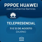 Curso PPPoE Huawei com Guilherme Ramires - Telepresencial