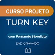 Curso Projeto Turn Key com Fernando Morellato - GRAVADO