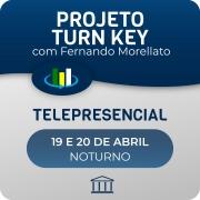 Curso Projeto Turn Key com Fernando Morellato - Telepresencial