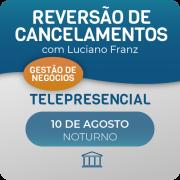 Curso Reversão de Cancelamento 2.0 - com Luciano Franz - Telepresencial