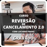 Curso Reversão de Cancelamento 2.0 - com Luciano Franz - Gravado