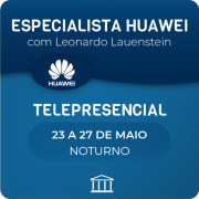Especialista em Switches e Routers Huawei com Leonardo Lauenstein - Telepresencial