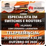 Especialista em Switches e Routers Huawei - com Leonardo Lauenstein - Telepresencial #3