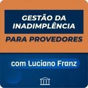 Gestão da Inadimplência para Provedores de Internet - com Luciano Franz - Gravado