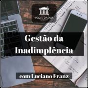 Gestão de Inadimplência para Provedores de Internet - com Luciano Franz