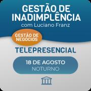 Gestão de Inadimplência para Provedores de Internet com Luciano Franz - Telepresencial