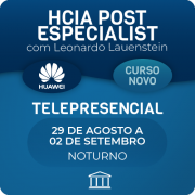 HCIA Post Especialist com Leonardo Lauenstein - Telepresencial