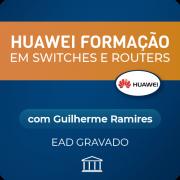 Huawei Formação em Switches e Routers com Guilherme Ramires - GRAVADO