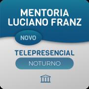 Mentoria Luciano Franz - Telepresencial - Cursos + Aulas