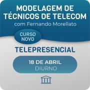 Modelagem de Técnicos de Telecom com Fernando Morellato - Telepresencial