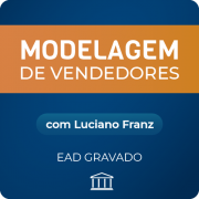 Modelagem de Vendedores com Luciano Franz - GRAVADO