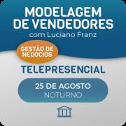 Modelagem de Vendedores com Luciano Franz - Telepresencial