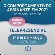 O comportamento do assinante em 2021 com Ana D'amico - Telepresencial