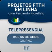Projeto de Redes FTTH em Linha - com Fernando Morellato - Telepresencial
