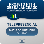Projeto FTTH Desbalanceado com Fernando Morellato - Telepresencial