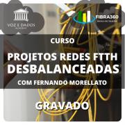 Projetos de Redes FTTH Desbalanceadas - com Fernando Morellato - Gravado