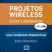 Projetos Wireless com CAPsMAN Anderson Matozinhos - GRAVADO