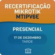 Recertificação MikroTik - MTIPV6E