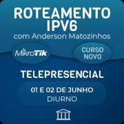 Roteamento IPV6 com Anderson Matozinhos - Telepresencial