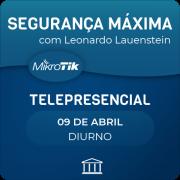 Segurança Máxima com Leonardo Lauenstein - Telepresencial
