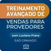 Treinamento Avançado de Vendas para Provedores de Internet - com Luciano Franz - Gravado