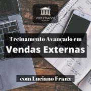 Treinamento Avançado em Vendas Externas - com Luciano Franz