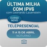 Última Milha com IPV6