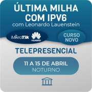 Última Milha com IPV6 com Leonardo Lauenstein - Telepresencial