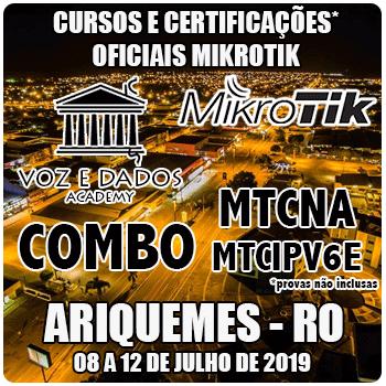 Ariquemes - RO - COMBO Cursos e Certificações Mikrotik MTCNA e MTCIPv6E  - Voz e Dados