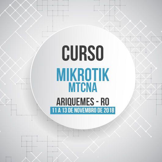 Ariquemes - RO - Curso e Certificação Oficial Mikrotik - MTCNA  - Voz e Dados
