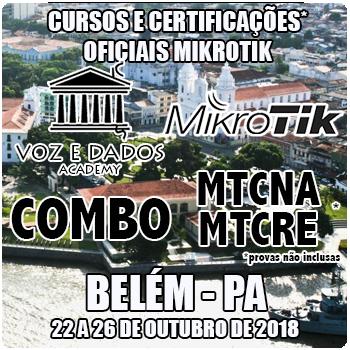 Belém - PA - COMBO - Cursos e Certificações Oficiais Mikrotik - MTCNA e MTCRE  - Voz e Dados