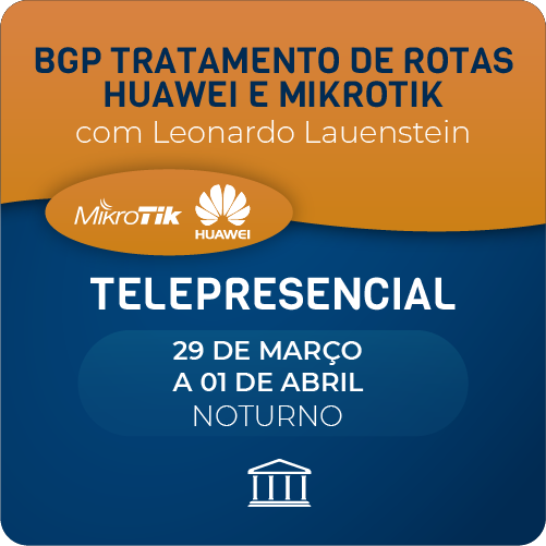 BGP Tratamento de Rotas Huawei e Mikrotik  - Voz e Dados