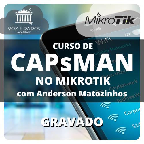 CAPsMAN no Mikrotik com Anderson Matozinhos - Gravado  - Voz e Dados