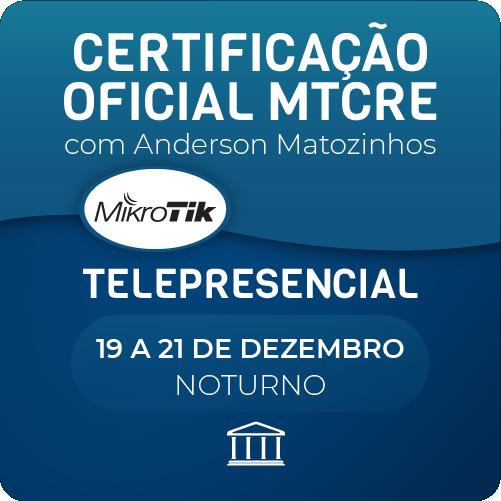 Certificação Oficial Mikrotik - MTCRE com Anderson Matozinhos - Telepresencial  - Voz e Dados Academy